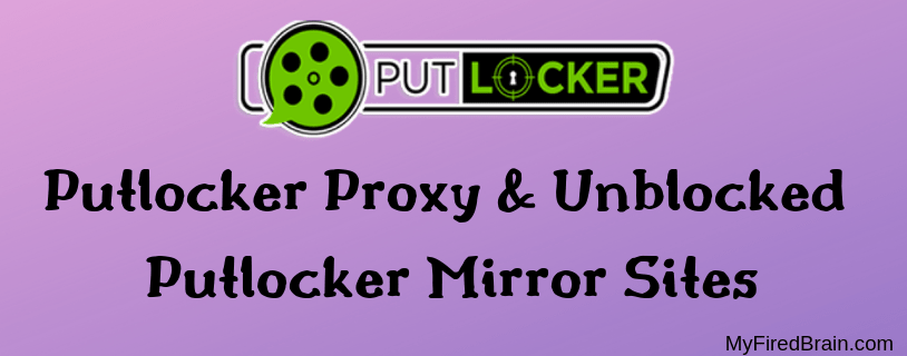 Putlocker Proxy & Unblocked Putlocker Mirror Sites